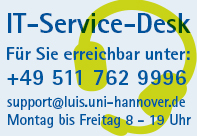 IT-Service-Desk: Telefon +49 511 762 9996, E-Mail: support@luis.uni-hannover.de, 9:00 bis 17:00 Uhr
